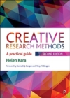 Creative Research Methods : A Practical Guide - Book