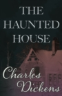 The Haunted House (Fantasy and Horror Classics) - eBook