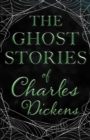 The Ghost Stories of Charles Dickens (Fantasy and Horror Classics) - eBook