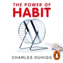 The Power of Habit : Why We Do What We Do, and How to Change - eAudiobook