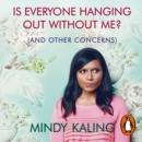 Is Everyone Hanging Out Without Me? : (And other concerns) - eAudiobook