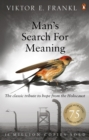 Man's Search For Meaning : The classic tribute to hope from the Holocaust - eBook