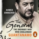 The General : The ordinary man who challenged Guantanamo - eAudiobook