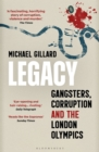 Legacy : Gangsters, Corruption and the London Olympics - eBook