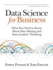 Data Science for Business : What You Need to Know About Data Mining and Data-Analytic Thinking - Book