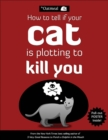How to Tell If Your Cat Is Plotting to Kill You - Book