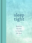 Sleep Tight : Bedtime Quotes to Soothe the Soul - Book