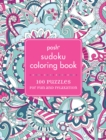 Posh Sudoku Adult Coloring Book : 100 Puzzles for Fun & Relaxation - Book