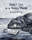 Quiet Girl in a Noisy World : An Introvert's Story - eBook