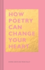 How Poetry Can Change Your Heart - eBook