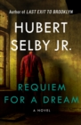 Requiem for a Dream : A Novel - eBook