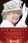 Her Majesty : Queen Elizabeth II and Her Court - eBook