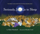 Seriously, Just Go to Sleep - eBook