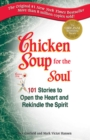 Chicken Soup for the Soul : Stories to Open the Heart and Rekindle the Spirit - eBook