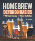 Homebrew Beyond the Basics : All-Grain Brewing & Other Next Steps - Book