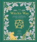 The Witch's Way : A Guide to Modern-Day Spellcraft, Nature Magick, and Divination - Book
