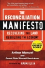 The Reconciliation Manifesto : Recovering the Land, Rebuilding the Economy - Book