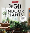 Yates Top 50 Indoor Plants And How Not To Kill Them! - Book