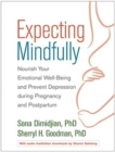 Expecting Mindfully : Nourish Your Emotional Well-Being and Prevent Depression during Pregnancy and Postpartum - Book