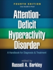 Attention-Deficit Hyperactivity Disorder, Fourth Edition : A Handbook for Diagnosis and Treatment - Book