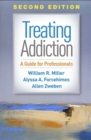 Treating Addiction, Second Edition : A Guide for Professionals - Book