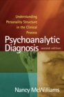 Psychoanalytic Diagnosis : Understanding Personality Structure in the Clinical Process - Book