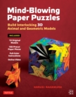 Mind-Blowing Paper Puzzles Ebook : Build Interlocking 3D Animal and Geometric Models - eBook