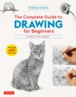 The Complete Guide to Drawing for Beginners : 21 Step-by-Step Lessons - Over 450 illustrations! - eBook