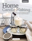 Home Candlemaking : Easy Ideas for Making Your Own Tapers, Jars, Tea-Lights and More - Book