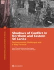 Shadows of Conflict in Northern and Eastern Sri Lanka : Socioeconomic Challenges and a Way Forward - Book