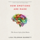 How Emotions Are Made : The Secret Life of the Brain - eAudiobook
