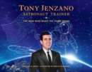 Tony Jenzano, Astronaut Trainer : The Man Who Made the Stars Shine - Book