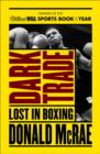 Dark Trade : Lost in Boxing - Book