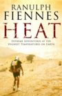 Heat : Extreme Adventures at the Highest Temperatures on Earth - eBook