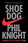 Shoe Dog : A Memoir by the Creator of NIKE - Book