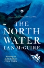 The North Water : Longlisted for the Man Booker Prize - Book
