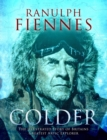 Colder : The Illustrated Story of Britain's Greatest Polar Explorer - Book