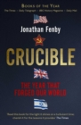 Crucible : The Year that Forged Our World - Book