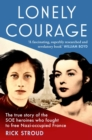 Lonely Courage : The true story of the SOE heroines who fought to free Nazi-occupied France - Book