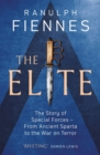 The Elite : The Story of Special Forces - From Ancient Sparta to the War on Terror - eBook