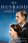 My Husband and I : The Inside Story of the Royal Marriage - Book