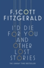 I'd Die for You: And Other Lost Stories - Book
