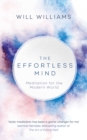 The Effortless Mind : Meditation for the Modern World - Book