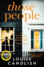 Those People : The gripping, compulsive new thriller from the bestselling author of Our House - eBook