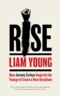 Rise : How Jeremy Corbyn Inspired the Young to Create a New Socialism - eBook