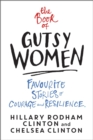 The Book of Gutsy Women : Favourite Stories of Courage and Resilience - Book