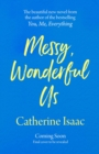 Messy, Wonderful Us : the most uplifting feelgood escapist novel you'll read this spring - Book