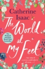 The World at My Feet : the most uplifting emotional story you'll read this year - Book