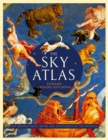 The Sky Atlas : The Greatest Maps, Myths and Discoveries of the Universe - Book