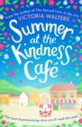 Summer at the Kindness Cafe : The perfect feel-good read for 2019 - Book